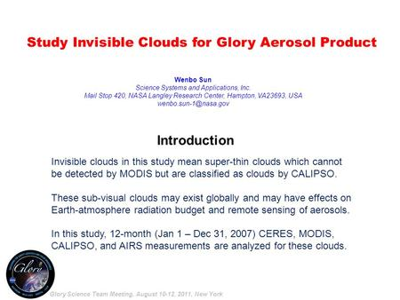 Introduction Invisible clouds in this study mean super-thin clouds which cannot be detected by MODIS but are classified as clouds by CALIPSO. These sub-visual.