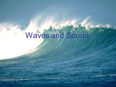 Waves and Sound. What is a Wave? Wave- a repeating disturbance or movement that transfers energy through matter or space For example, during earthquakes,