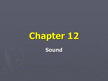 Chapter 12 Sound.