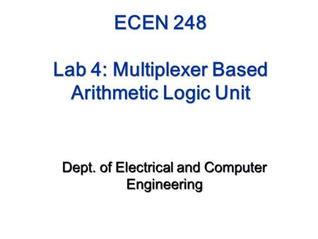ECEN 248 Lab 4: Multiplexer Based Arithmetic Logic Unit