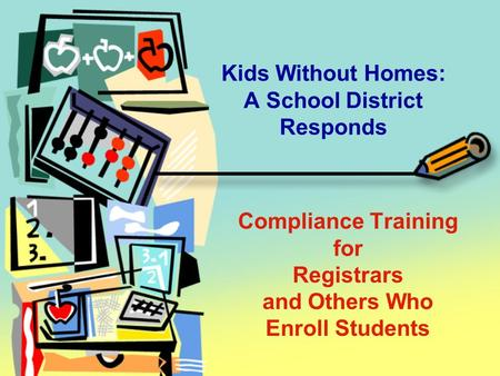Compliance Training for Registrars and Others Who Enroll Students Kids Without Homes: A School District Responds.
