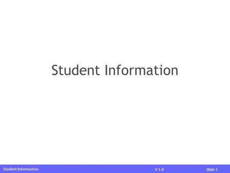 V 1.0Slide 1 Student Information. V 1.0Slide 2 Function Chart Profile Fee Remission Height & Weight Info Upload Photo Upload School House Seating Plan.