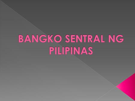 established on 3 July 1993 pursuant to the provisions of the 1987 Philippine Constitution and the New Central Bank Act of 1993  BSP enjoys fiscal and.