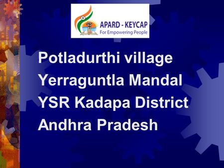 Potladurthi village Yerraguntla Mandal YSR Kadapa District Andhra Pradesh.