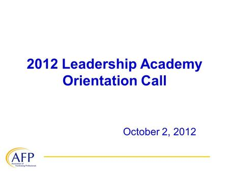 2012 Leadership Academy Orientation Call October 2, 2012.