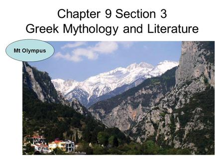 Chapter 9 Section 3 Greek Mythology and Literature Mt Olympus.