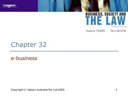 1 Chapter 32 e-business Copyright © Nelson Australia Pty Ltd 2003.