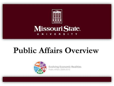 Public Affairs Overview. Public Affairs 2 An Emerging Mission  On June 15, 1995, Missouri Governor Mel Carnahan signed into law Senate Bill 340 which.