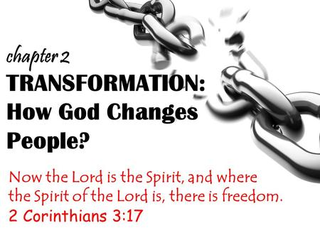 TRANSFORMATION: How God Changes People?