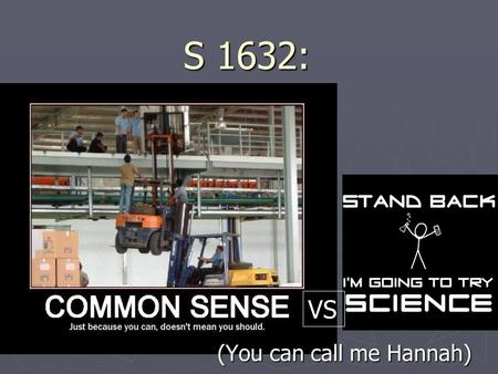 S 1632: (You can call me Hannah) VS. Can you guess which of the following logical statements are false?  Giving people money for something makes them.