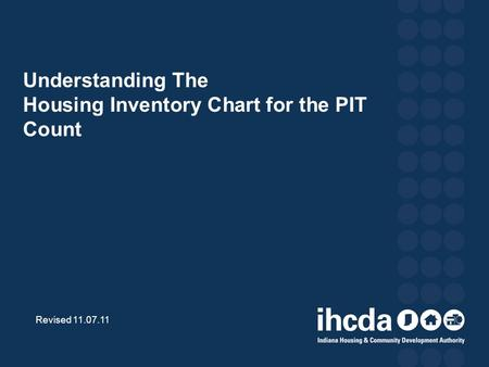 Understanding The Housing Inventory Chart for the PIT Count Revised 11.07.11.