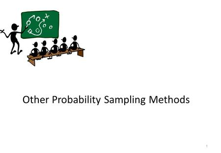 Other Probability Sampling Methods