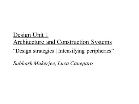 "Design Unit 1 Architecture and Construction Systems ""Design strategies 