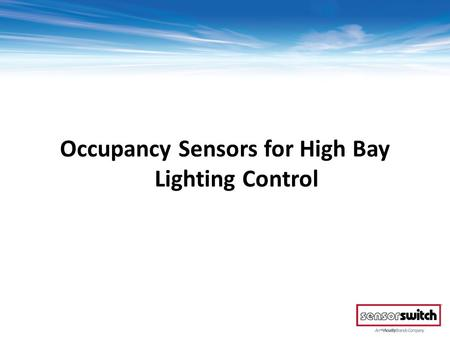 "Occupancy Sensors for High Bay Lighting Control. High Bays "" "" Us."