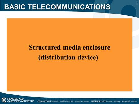 1 Structured media enclosure (distribution device) Structured media enclosure (distribution device) BASIC TELECOMMUNICATIONS.
