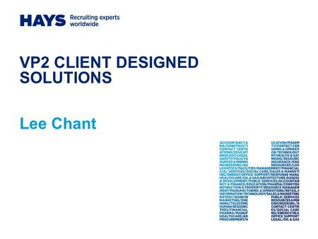 VP2 CLIENT DESIGNED SOLUTIONS Lee Chant. 2 DELIVERY - A CHANGING LANDSCAPE Customer buying profile has changed Desire to outsource piece's of work Desire.