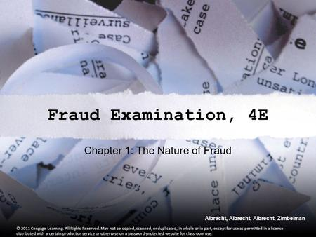 Albrecht, Albrecht, Albrecht, Zimbelman Fraud Examination, 4E © 2011 Cengage Learning. All Rights Reserved. May not be copied, scanned, or duplicated,