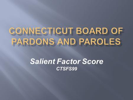 Salient Factor Score CTSFS99. What it is How to use it.