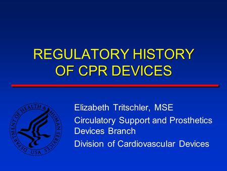 REGULATORY HISTORY OF CPR DEVICES