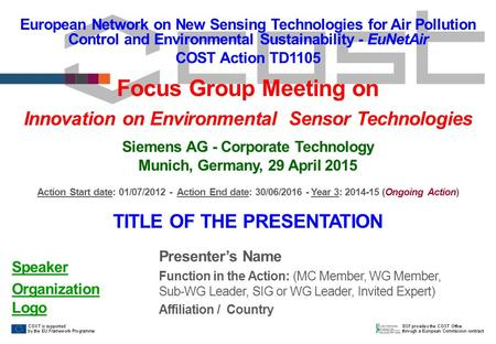 European Network on New Sensing Technologies for Air Pollution Control and Environmental Sustainability - EuNetAir COST Action TD1105 Focus Group Meeting.