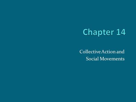 Collective Action and Social Movements. Chapter Outline The Study of Collective Action and Social Movements Nonroutine Collective Action Social Movements.