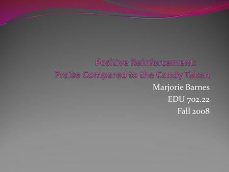 Marjorie Barnes EDU 702.22 Fall 2008. Table of Contents Introduction3 Statement of the Problem10 Review of Related Literature11 Statement of Hypothesis16.