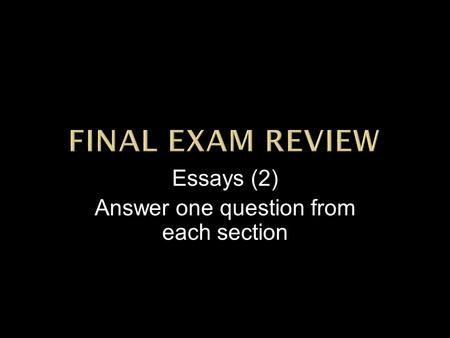 Essays (2) Answer one question from each section.