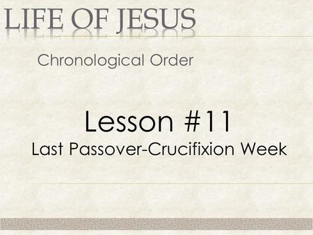 Last Passover-Crucifixion Week