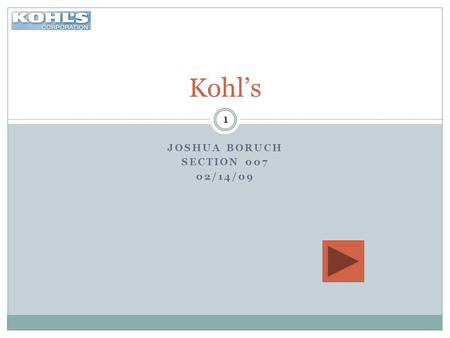 JOSHUA BORUCH SECTION 007 02/14/09 Kohl's 1 11 1.