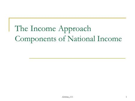 Alomar_1111 The Income Approach Components of National Income.