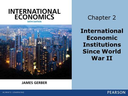 International Economic Institutions Since World War II