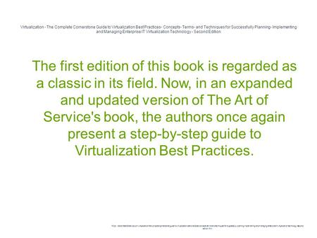 Virtualization - The Complete Cornerstone Guide to Virtualization Best Practices- Concepts- Terms- and Techniques for Successfully Planning- Implementing.