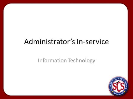 Administrator's In-service Information Technology.