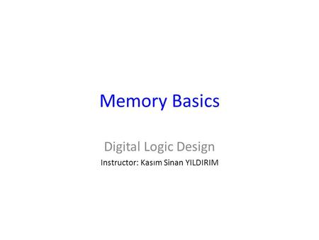 Digital Logic Design Instructor: Kasım Sinan YILDIRIM