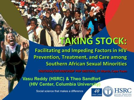 TAKING STOCK: Facilitating and Impeding Factors in HIV Prevention, Treatment, and Care among Southern African Sexual Minorities OSI/OSISA/OXFAM/UNDP PHP.