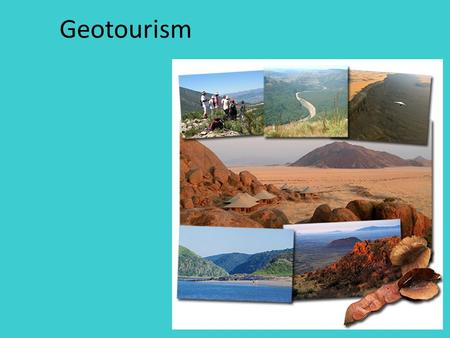 Geotourism. What is tourism? 1. The practice of traveling for pleasure. 2. The business of providing tours and services for tourists.