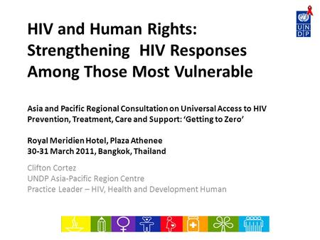 HIV and Human Rights: Strengthening HIV Responses Among Those Most Vulnerable Asia and Pacific Regional Consultation on Universal Access to HIV Prevention,