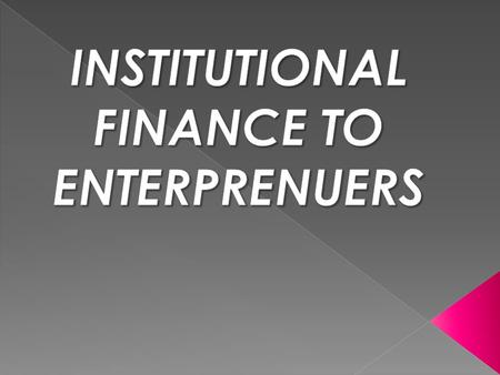  Finance being the basic requirement of any enterprise is needed at every stage.  An entrepreneur must know about his financial needs before setting.