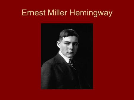 Ernest Miller Hemingway. The main works 1926 : The Sun Also Rises 1929 : A Farewell to Arms 1936 : The Snows of Kilimanjaro 1940 : For Whom.