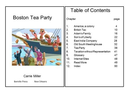 Table of Contents Boston Tea Party Carrie Miller