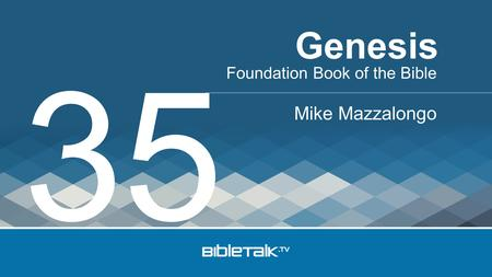 Foundation Book of the Bible Mike Mazzalongo Genesis 35.