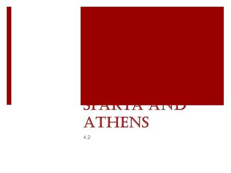 Sparta and Athens 4.2. Tyranny in the City-States Farmers, merchants, and artisans all wanted a part in Greek government. Their unhappiness led to the.