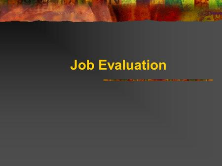Job Evaluation. Components of Remuneration Base compensation Incentives Fringe benefits Perquisites Non Monetary incentives Challenging work environment.
