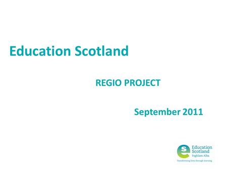 Education Scotland REGIO PROJECT September 2011. UK Government Scottish Parliament 32 Local Councils.
