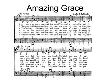 "Amazing Grace. It Saves ""Amazing Grace! How sweet the sound that saved a wretch like me!"" Ephesians 2:8-9 1 Timothy 1:13-15 Paul could literally say,"