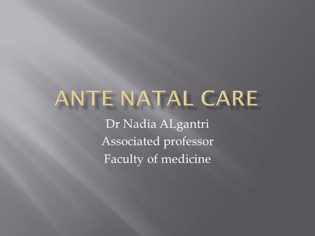 Dr Nadia ALgantri Associated professor Faculty of medicine.