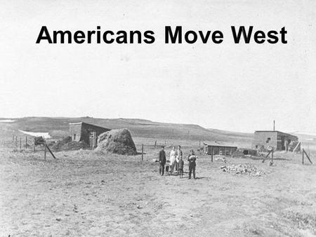 I.) Government Help Settlers Move West A. Homestead Act of 1862- act passed by Congress offering 160 acres of free land to any citizen or head of household.