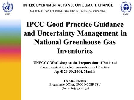 IPCC Good Practice Guidance and Uncertainty Management in National Greenhouse Gas Inventories IPCC Good Practice Guidance and Uncertainty Management in.