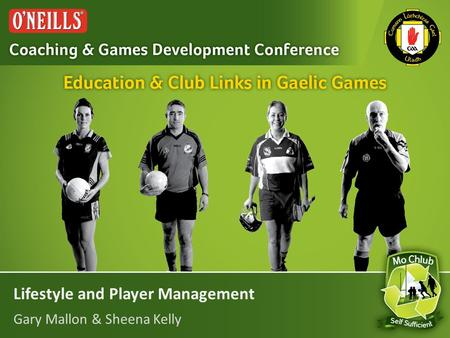 Lifestyle and Player Management Gary Mallon & Sheena Kelly.