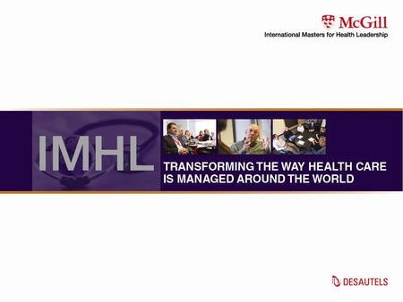 Introducing the IMHL Breaking new ground Evolution of the IMHL concept Participants Program design Benefits Module dates Application Contact us.